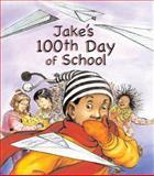 Jake's 100th Day of School, Lester L. Laminack, 1561453552