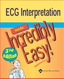 ECG Interpretation Made Incredibly Easy!, Springhouse, 1582553556