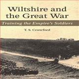 Wiltshire and the Great War, T. S. Crawford, 1847973558