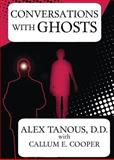 Conversations with Ghosts, Alex Tanous and Callum E. Cooper, 1908733551