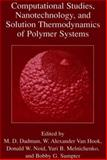 Computational Studies, Nanotechnology, and Solution Thermodynamics of Polymer Systems, , 1441933565
