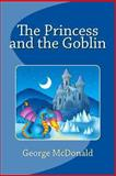 The Princess and the Goblin, George McDonald, 1463573561