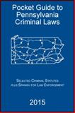 Pocket Guide to Pennsylvania Criminal Laws,, 1884493564