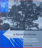 Energy in Nature and Society : General Energetics of Complex Systems, Smil, Vaclav, 0262693569