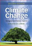 Climate Change : Biological and Human Aspects, Cowie, Jonathan, 1107603560