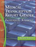 Medical Transcription Report Grader Individual Student, Green, Ken and Brisky, 1418013560