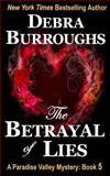 The Betrayal of Lies, Debra Burroughs, 1496163567