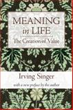 Meaning in Life Vol. 1 : The Creation of Value, Irving Singer, 0262513560