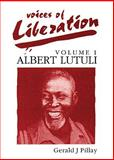 Voices of Liberation Vol. 1 : Albert Luthuli, Pillay, Gerald, 0796913560