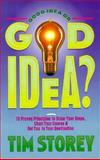 Good Idea or God Idea?, Tim Storey, 088419356X