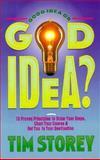 Good Idea or God Idea?, Tim Storey, 088419356X