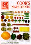 Cook's Ingredients, Adrian Bailey and Reader's Digest Editors, 0895773562