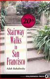 Stairway Walks in San Francisco, Adah Bakalinsky, 0899973566