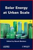 Solar Energy at Urban Scale, Beckers, B., 1848213565