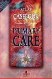 Atlas Casebook of Primary Care, Williams, Ian and Ankrett, Vivienne, 1873413564