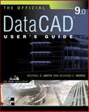 Official DataCAD User's Guide (Starburst 9.0), Smith, Michael and Morse, Richard, 0071363564