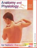 Anatomy and Physiology for Holistic Therapists, Gould, Francesca, 0748793569