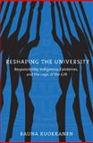 Reshaping the University, Rauna Kuokkanen and Rauna Johanna Kuokkanen, 0774813563