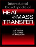 International Encyclopedia of Heat and Mass Transfer, G. F. Hewitt, George L. Shires, Yuri V. Polezhaev, 0849393566