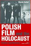 Polish Film and the Holocaust : Politics and Memory, Haltof, Marek, 0857453564