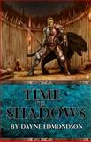 Time of Shadows, Dayne Edmondson, 098974356X