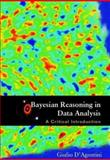 Bayesian Reasoning in Data Analysis : A Critical Introduction, D'Agostini, G., 9812383565