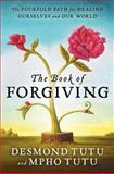The Book of Forgiving, Desmond Tutu and Mpho Tutu, 0062203568