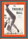 The Trouble Ball, Martín Espada, 0393343561