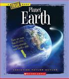 Planet Earth, Christine Taylor-Butler, 0531253562