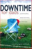 Downtime for Dads, Gene Williams, 0834123568