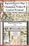 Regional Historic Maps of the Champlain Valley and Central Vermont, 25 map CD,, 0911653562