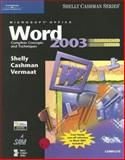 Microsoft Office Word : Complete Concepts and Techniques, Shelly, Gary B. and Cashman, Thomas J., 1418843563