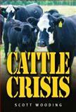 Cattle Crisis, Wooding, Scott, 1550413562