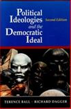 Political Ideologies and the Democratic Ideal, Ball, Terence and Dagger, Richard, 0065023560