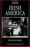 Irish America, Byron, Reginald, 0198233566