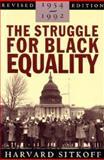 Struggle for Black Equality 1954-92, Harvard Sitkoff, 0374523568