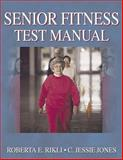 Senior Fitness Test Manual, Roberta E. Rikli and C. Jessie Jones, 0736033564