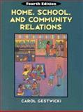 Home, School and Community Relations : A Guide to Working with Families, Gestwicki, Carol, 0766803562