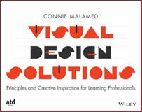 Visual Design Solutions : Principles and Creative Inspiration for Learning Professionals, Malamed, Connie, 1118863569
