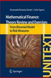 Mathematical Finance: Theory Review and Exercises : From Binomial Model to Risk Measures, Rosazza Gianin, Emanuela and Sgarra, Carlo, 3319013564