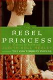 The Rebel Princess, Judith Koll Healey, 0061673560