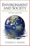 Environment and Society : Human Perspectives on Environmental Issues, Harper, Charles L., 0132403560