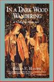 In a Dark Wood Wandering, Hella S. Haasse, 089733356X