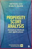 Propensity Score Analysis : Statistical Methods and Applications, Guo, Shenyang and Fraser, Mark W., 1412953561