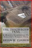 The Laugavegur Trail, Brian Zimmer, 149758356X