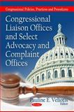 Congressional Liaison Offices and Select Advocacy and Complaint Offices 9781616683566