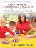 Articulatory and Phonological Impairments : A Clinical Focus, Jacqueline Bauman-Waengler, 0132563568