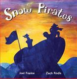 Snow Pirates, Joel Franke, 0615853560