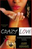 Crazy Love, Amir Abrams, 0758273568
