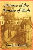 Pictures of the Wonder of Work, Joseph Pennell, 1410103560